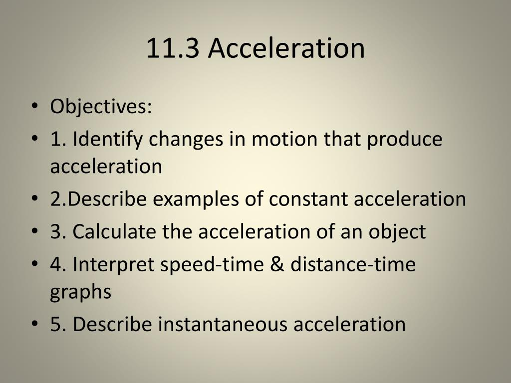 which example identifies a change in motion that produces acceleration